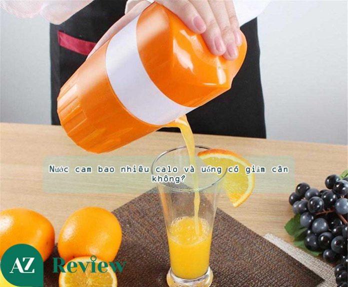 Nước cam bao nhiêu calo và uống có giảm cân không